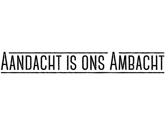 aandacht is ons ambacht